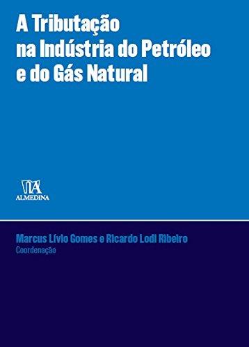 Tributação na Indústria do Petróleo e Gás Natural , A, livro de Marcus Livio; Ribeiro, Ricardo Lodi Gomes
