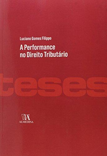 Performance no Direito Tributário, A, livro de Luciano Gomes Filippo