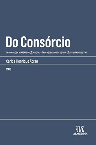 Do Consórcio: De Acordo com as Regras do Código Civil, Código do Consumidor e o Novo Código de Processo Civil - 2016, livro de Carlos Henrique Abrão