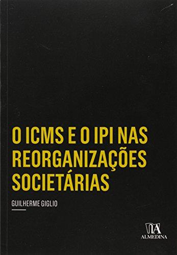 Icms e o Ipi nas Reorganizações Societárias, O - Coleção Insper, livro de Guilherme Giglio