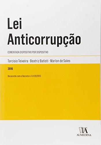 Lei Anticorrupção: Comentada Dispositivo Por Dispositivo, livro de Tarcisio Teixeira, Beatriz Batisti, Marlon de Sales