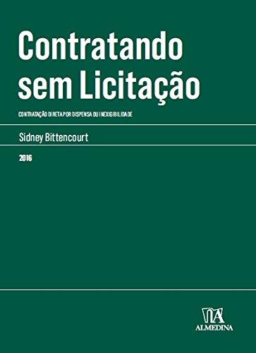 Contratando sem licitação - Contratação direta por dispensa ou inexigibilidade, livro de Sidney Bittencourt