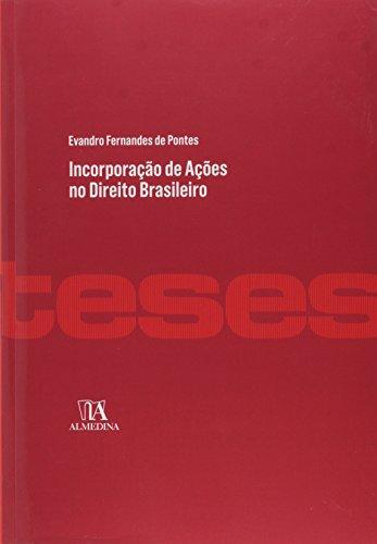 Incorporação de Ações no Direito Brasileiro - Coleção Teses de Doutoramento, livro de Evandro Fernandes de Pontes