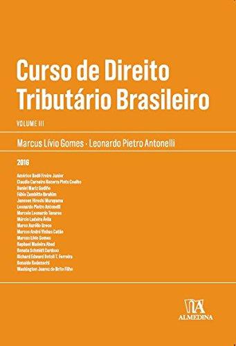 Curso de Direito Tributário Brasileiro - Vol.3, livro de Marcus Lívio Gomes, Leonardo Pietro Antonelli