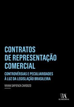Contratos de representação comercial - Controvérsias e peculiaridades à luz da legislação brasileira, livro de Vivian Sapienza Cardozo