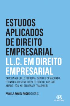 Estudos aplicados do direto empresarial - LL.C. em direito empresarial, livro de Pamela Romeu Roque