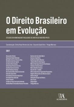 O Direito Brasileiro em Evolução - Estudos em Homenagem à Faculdade de Direito de Ribeirão Preto, livro de Eduardo Saad Diniz, Cíntia Rosa Pereira de Lima, Thiago Marrara