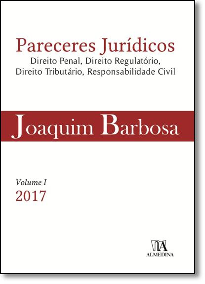 Pareceres Jurídicos - Vol.1, livro de Joaquim Barbosa