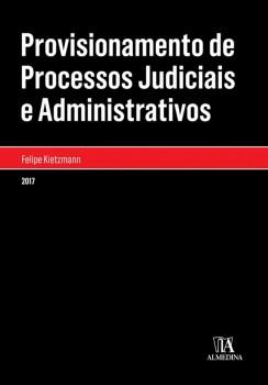 Provisionamento de Processos Judiciais e Administrativos, livro de Felipe Kietzmann