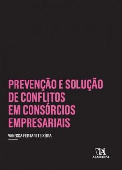 Prevenção e Solução de Conflitos em Consórcios Empresariais, livro de Vanessa Ferrari Teixeira