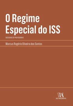 O regime especial do ISS. Sociedade de profissionais, livro de Marcus Rogério Oliveira dos Santos