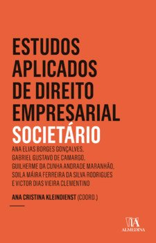 Estudos aplicados de direito empresarial - Societário, livro de Ana Cristina Kleindienst (coord.)