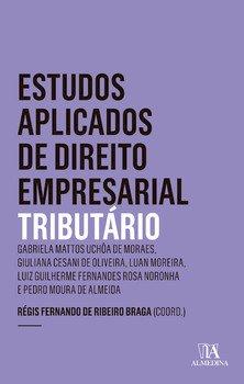Estudos aplicados de direito empresarial - Tributário, livro de Régis Fernando de Ribeiro Braga (coord.)