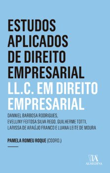 Estudos aplicados de direito empresarial - L.LC em direito empresarial, livro de Pamela Romeu Roque (coord.)
