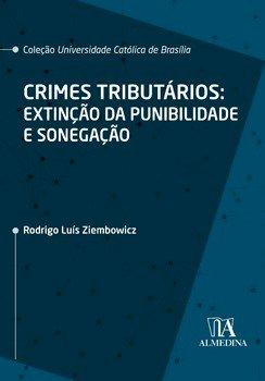 Crimes tributários: extinção da punibilidade e sonegação, livro de Rodrigo Luís Ziembowicz