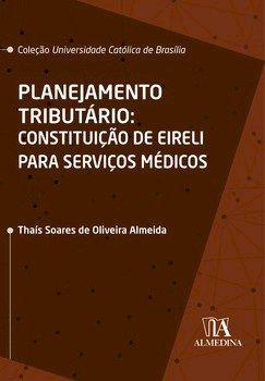 Planejamento tributário: constituição de EIRELI para serviços médicos, livro de Thaís Soares de Oliveira Almeida
