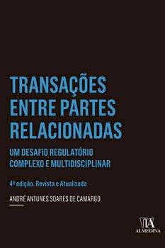 Transações entre partes relacionadas. Um desafio regulatório complexo e multidisciplinar, livro de André Antunes Soares de Camargo