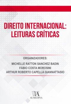 Direito internacional: leituras críticas, livro de Michelle Ratton Sanchez Badin, Fábio Costa Morosini, Arthur Roberto Capella Giannattasio (orgs.)