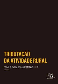 Tributação da atividade rural, livro de Ben-Hur Carvalho Cabrera Mano Filho