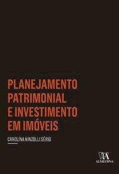 Planejamento patrimonial e investimento em imóveis, livro de Carolina Ninzolli Sério