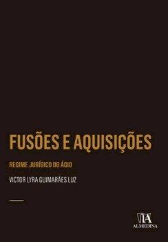 Fusões e aquisições. Regime jurídico do ágio, livro de Victor Lyra Guimarães Luz