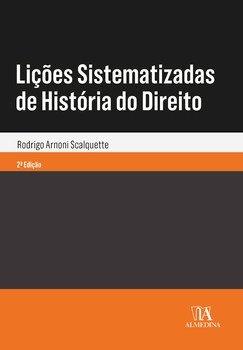 Lições sistematizadas de história do direito, livro de Rodrigo Arnoni Scalquette