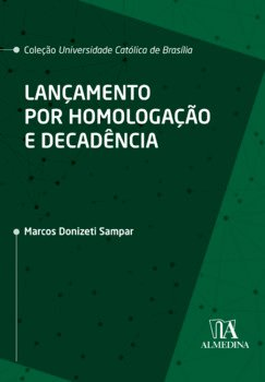 Lançamento por homologação e decadência, livro de Marcos Donizeti Sampar