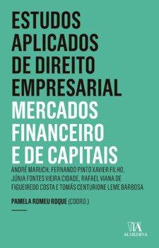 Estudos aplicados de direito empresarial - Mercados financeiro e de capitais, livro de Pamela Romeu Roque (coord.)