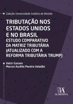 Tributação nos Estados Unidos e no Brasil, livro de Valcir Gassen, Marcos Aurélio Pereira Valadão