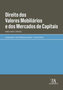 Direito dos valores mobiliários e dos mercados de capitais - Angola, Brasil e Portugal, livro de A. Barreto Menezes Cordeiro, Francisco Satiro