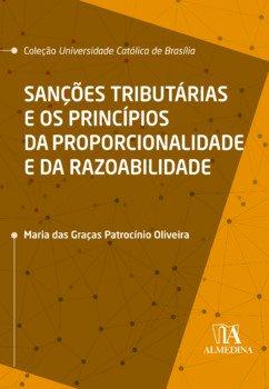 Sanções tributárias e os princípios da proporcionalidade e da razoabilidade, livro de Maria das Graças Patrocínio Oliveira