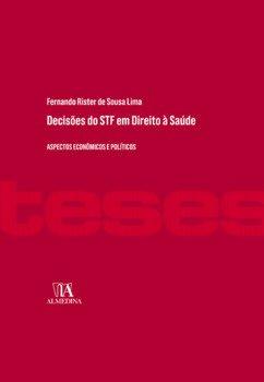 Decisões do STF em direito à saúde - Aspectos econômicos e políticos, livro de Fernando Rister de Sousa Lima