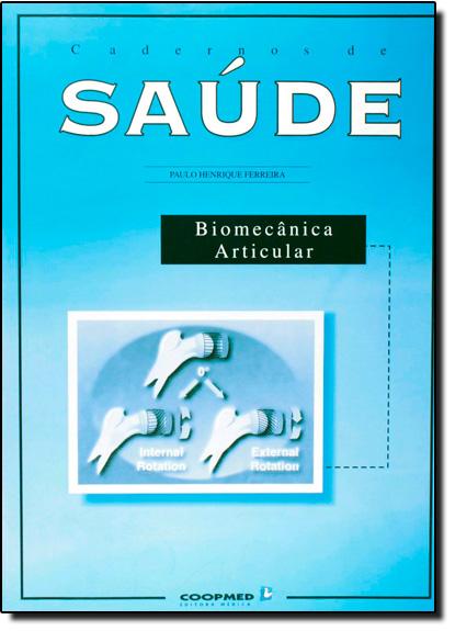 Cadernos de Saúde: Biomecânica Articular, livro de Aurelio Buarque de Holanda Ferreira