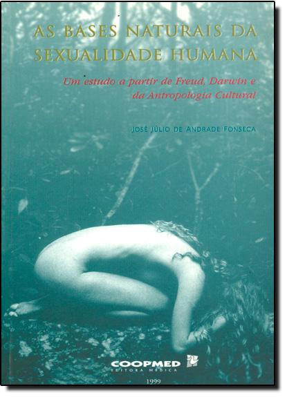 BASES NATURAIS DA SEXUALIDADE HUMANA, livro de Luiz Cláudio Fonseca