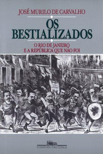 OS BESTIALIZADOS, livro de José Murilo de Carvalho