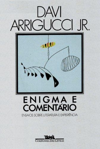 Enigma e comentário - Ensaios sobre literatura e experiência, livro de Davi Arrigucci Jr.
