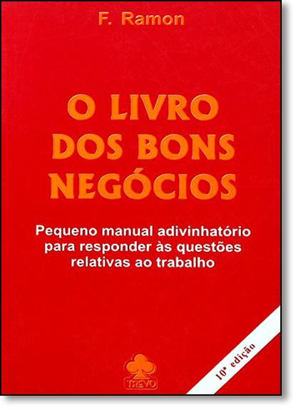 Livro dos Bons Negócios, O, livro de F. Ramon