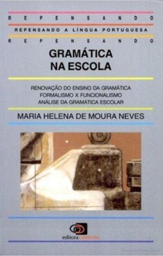 Gramática na Escola, livro de Maria Helena de Moura Neves