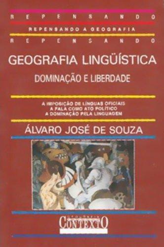 GEOGRAFIA LINGUÍSTICA: DOMINAÇÃO E LIBERDADE, livro de ÁLVARO JOSÉ DE SOUZA