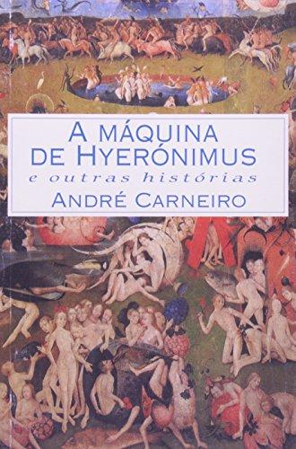 Maquina De Hyeronimus E Outras Histã¯Â¿Â1/2Rias, livro de Andre Carneiro