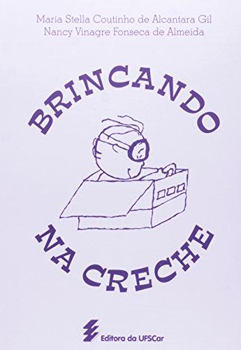 Brincando Na Creche, livro de Nancy Vinagre Fonseca De^Gil, Maria Stell Almeida