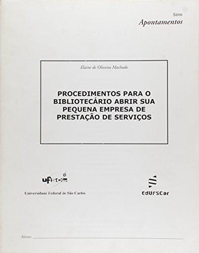 Procedimentos Para O Bibliotecario Abrir Sua Pequena Empresa, livro de Elaine De Oliveira Machado