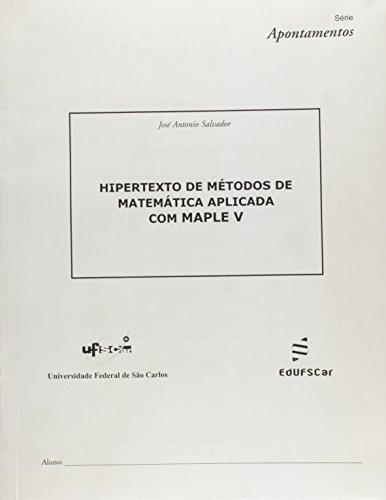 Hipertexto De Metodos De Matematica Aplicada Com Maple V, livro de Jose Antonio Salvador