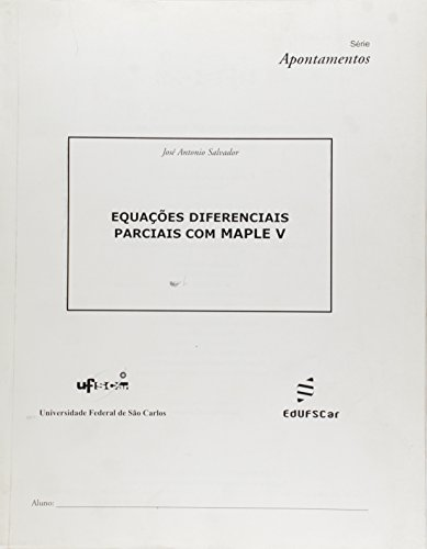 Equacoes Diferenciais Parciais Com Maple V, livro de Jose Antonio Salvador