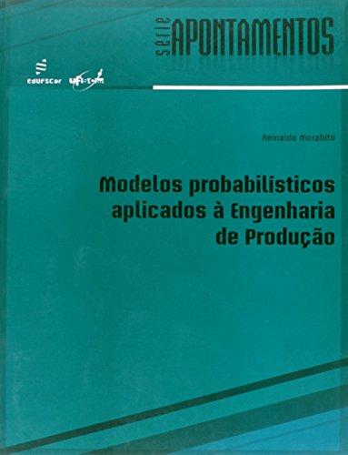Modelos Probabilisticos Aplicados A Engenharia De Producao, livro de Reinaldo Morabito