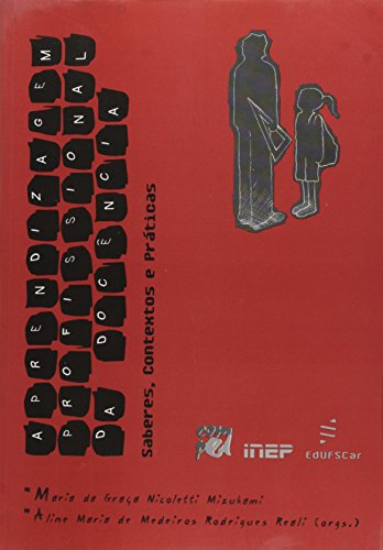 Aprendizagem Profissional Da Docencia - Saberes, Contextos E Praticas, livro de Maria Da Graca N.^Rodrigues, Aline Maria Mizukami