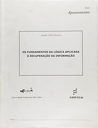 Os Fundamentos Da Lógica Aplicada À Recuperação Da Informação - Série Apontamentos, livro de Ariadne C. Furnival