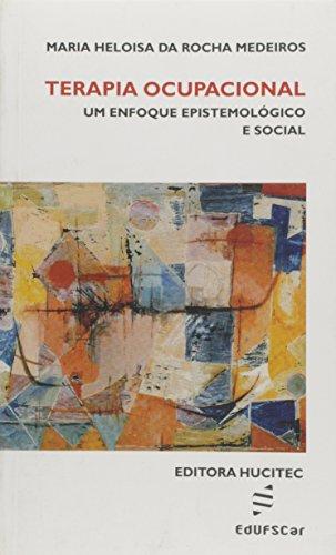 Terapia ocupacional - Um enfoque epistemológico e social, livro de Maria Heloisa da Rocha Medeiros