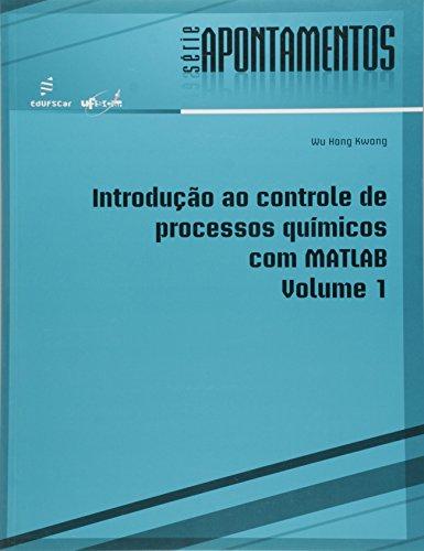 Introducao Ao Controle De Processos Quimicos Com Matlab - V. 01, livro de Wu Hong Kwong