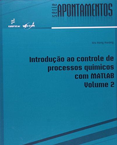 Introdução ao Controle de Processos Químicos com MATLAB - Volume 2, livro de Wu Hong Kwong